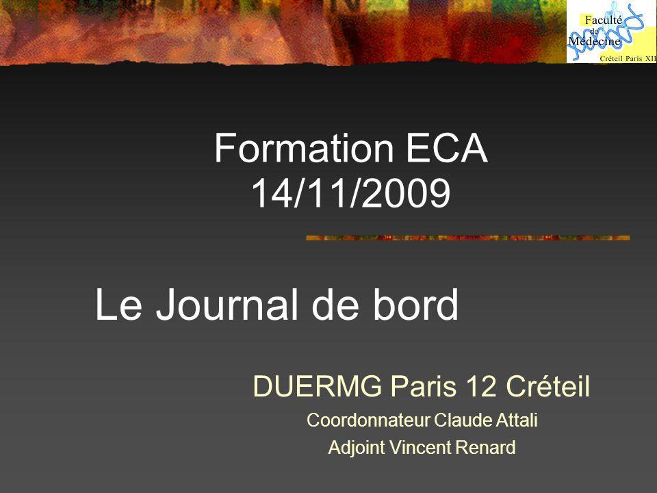 Le Journal de bord Formation ECA 14/11/2009 DUERMG Paris 12 Créteil