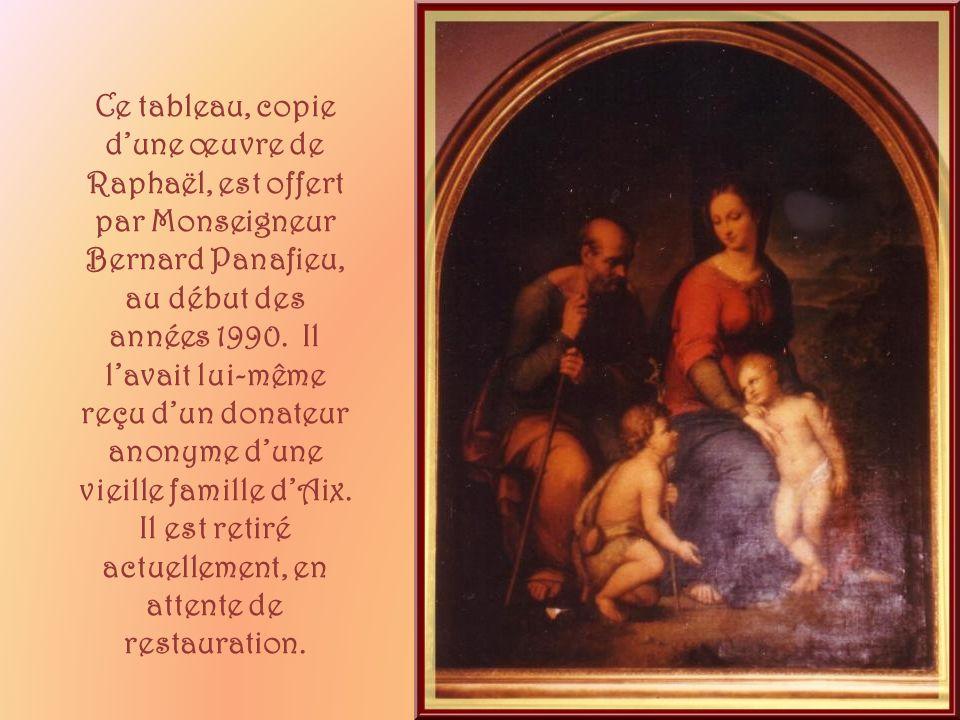Ce tableau, copie d'une œuvre de Raphaël, est offert par Monseigneur Bernard Panafieu, au début des années 1990.