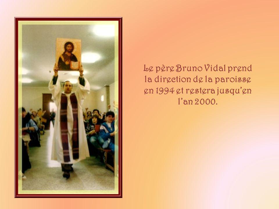Le père Bruno Vidal prend la direction de la paroisse en 1994 et restera jusqu'en l'an 2000.