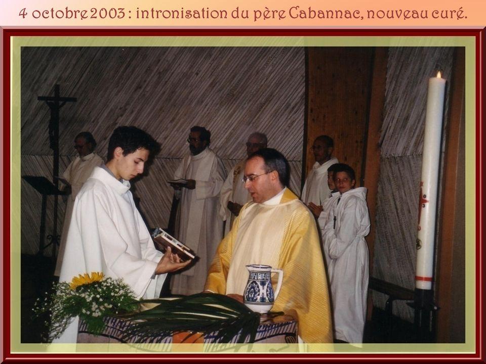 4 octobre 2003 : intronisation du père Cabannac, nouveau curé.