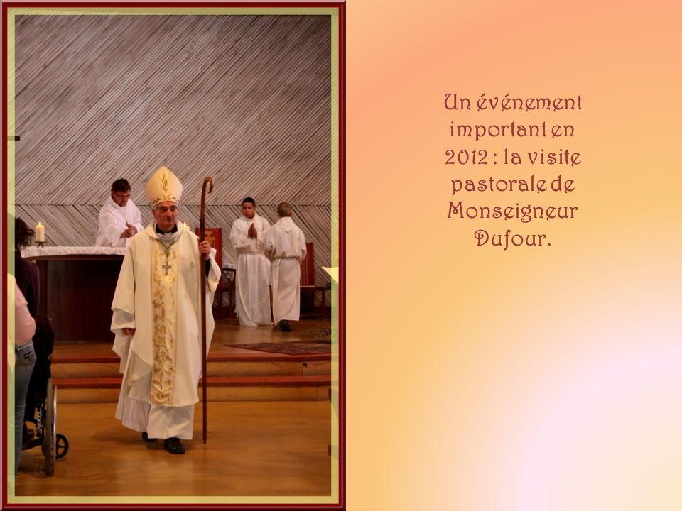 Un événement important en 2012 : la visite pastorale de Monseigneur Dufour.