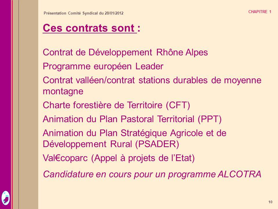 Ces contrats sont : Contrat de Développement Rhône Alpes