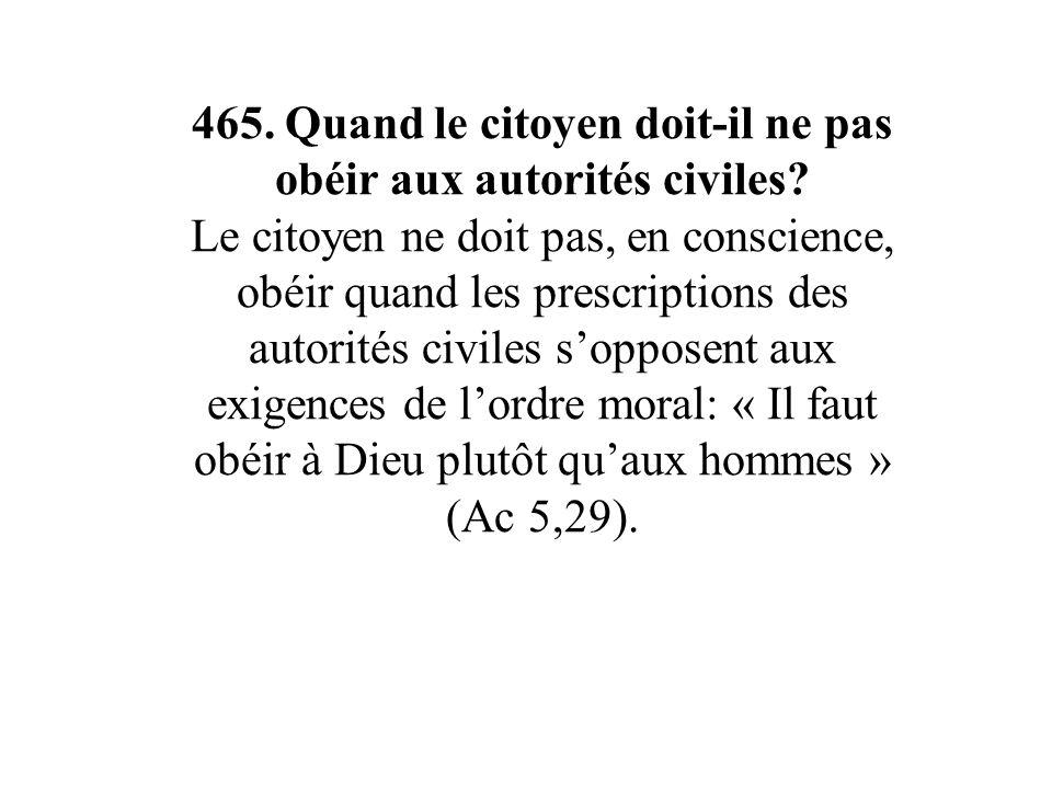 465. Quand le citoyen doit-il ne pas obéir aux autorités civiles