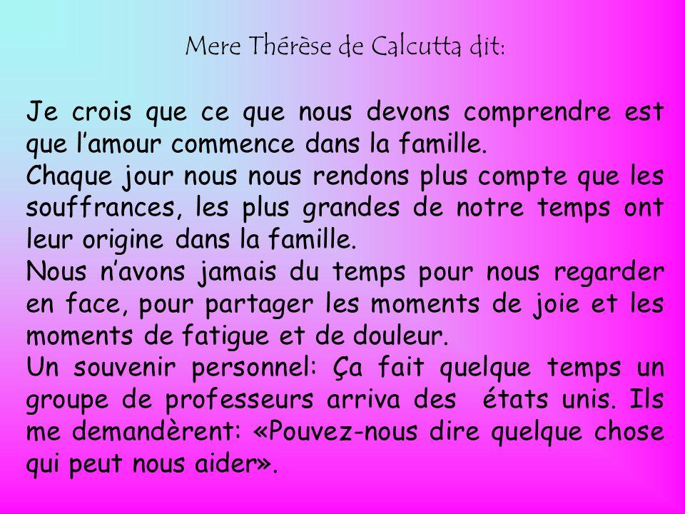 Mere Thérèse de Calcutta dit: