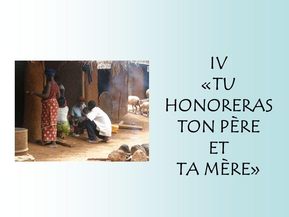 IV «TU HONORERAS TON PÈRE ET TA MÈRE»