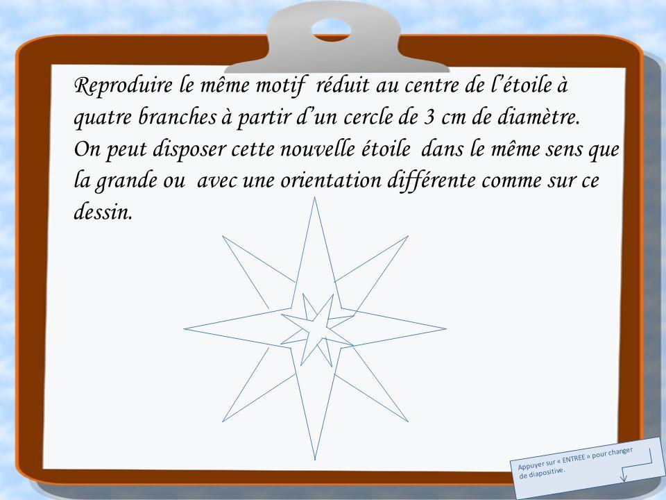 Reproduire le même motif réduit au centre de l'étoile à quatre branches à partir d'un cercle de 3 cm de diamètre.
