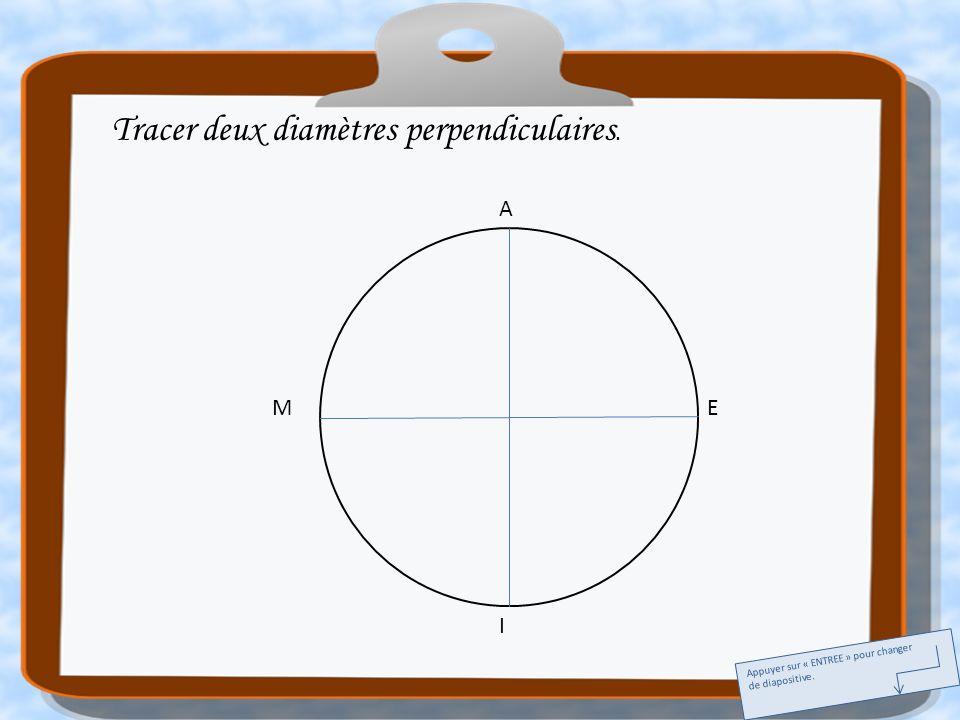 Tracer deux diamètres perpendiculaires.