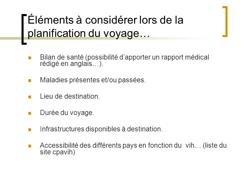 Éléments à considérer lors de la planification du voyage…