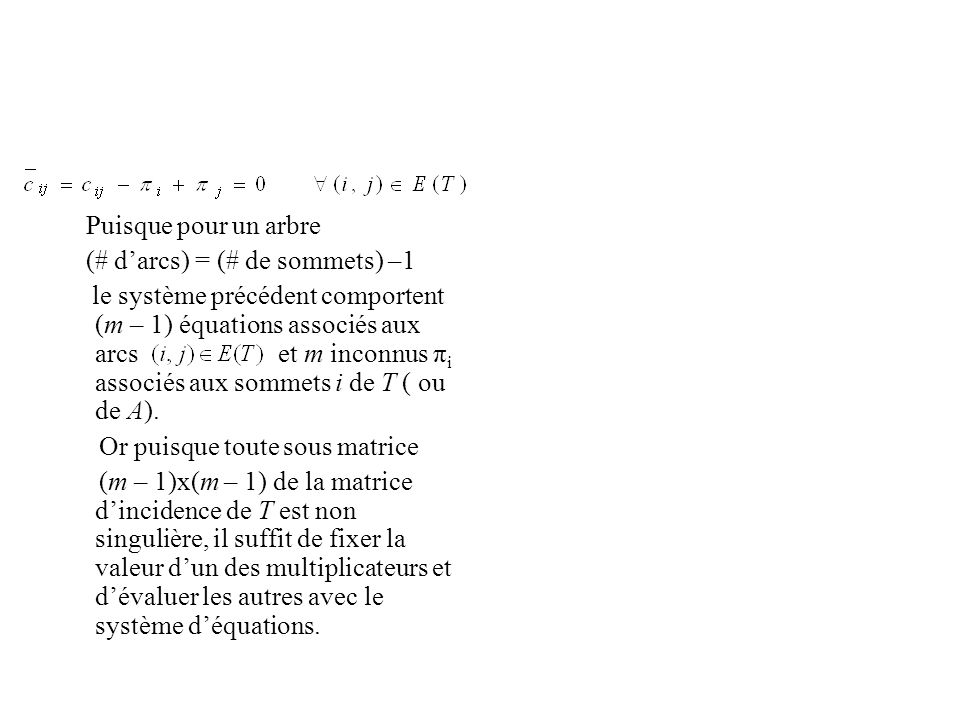 Puisque pour un arbre (# d'arcs) = (# de sommets) –1.