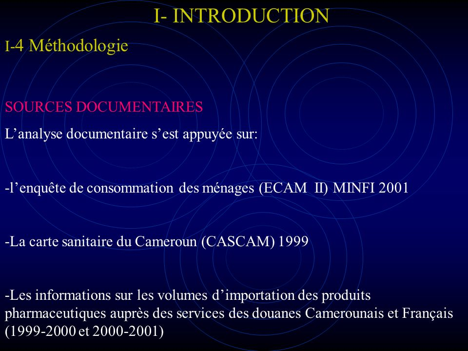 I- INTRODUCTION I-4 Méthodologie SOURCES DOCUMENTAIRES