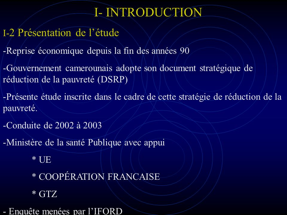 I- INTRODUCTION I-2 Présentation de l'étude