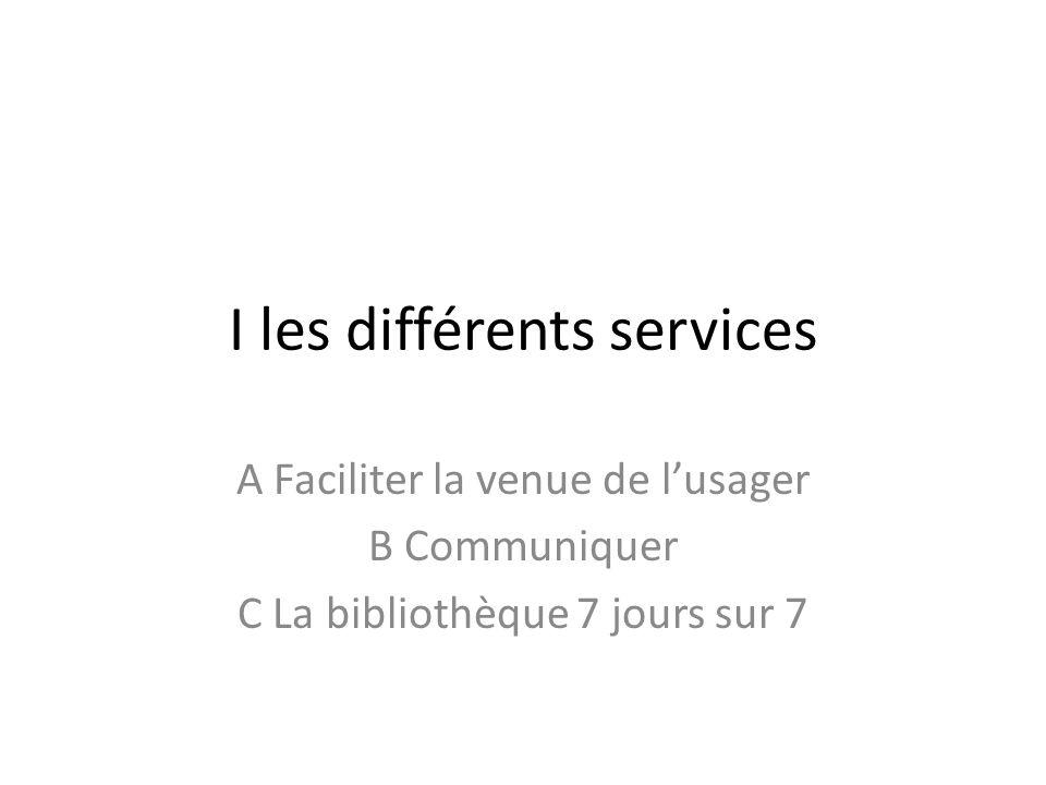 I les différents services