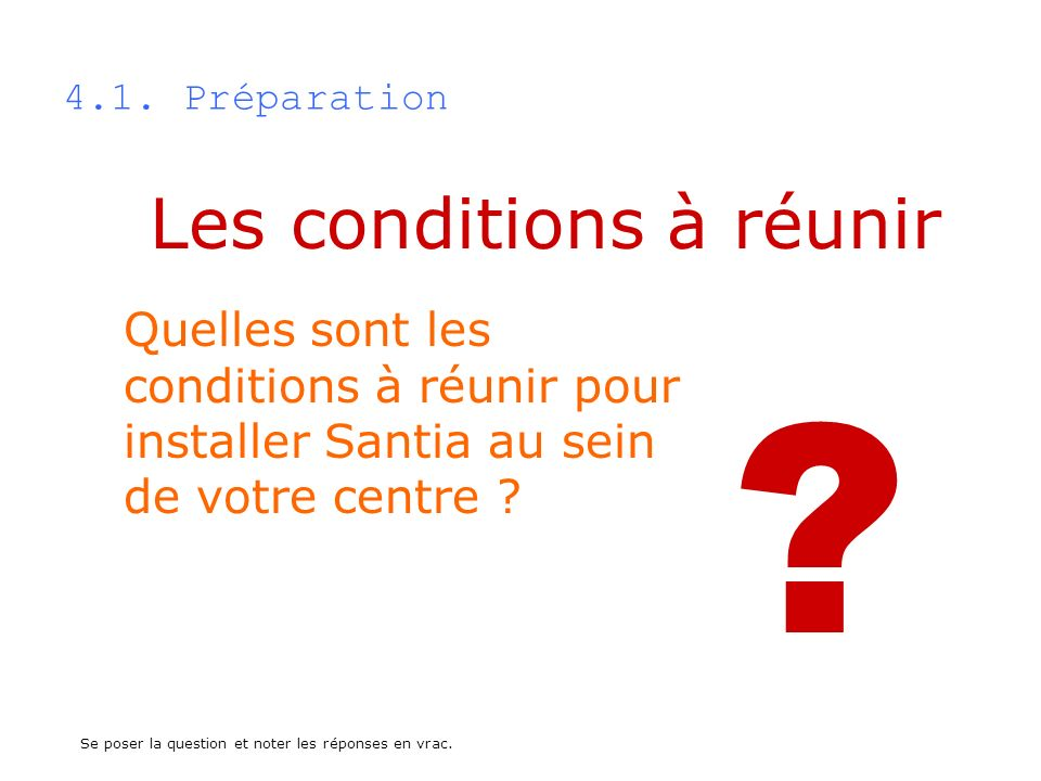 Les conditions à réunir