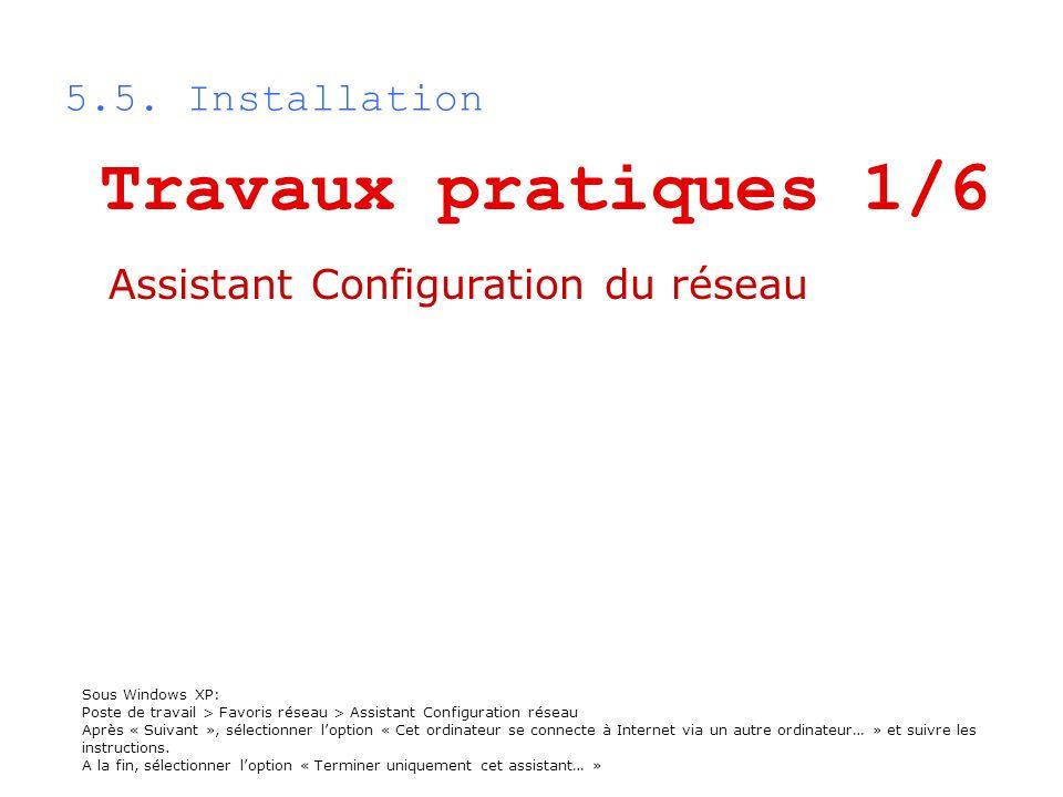 Travaux pratiques 1/6 5.5. Installation