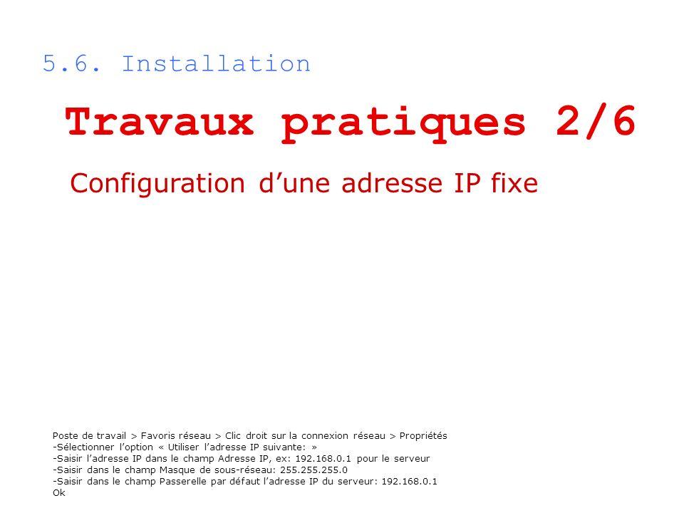 Travaux pratiques 2/6 5.6. Installation