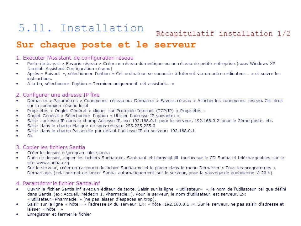 5.11. Installation Sur chaque poste et le serveur