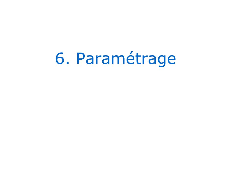 6. Paramétrage