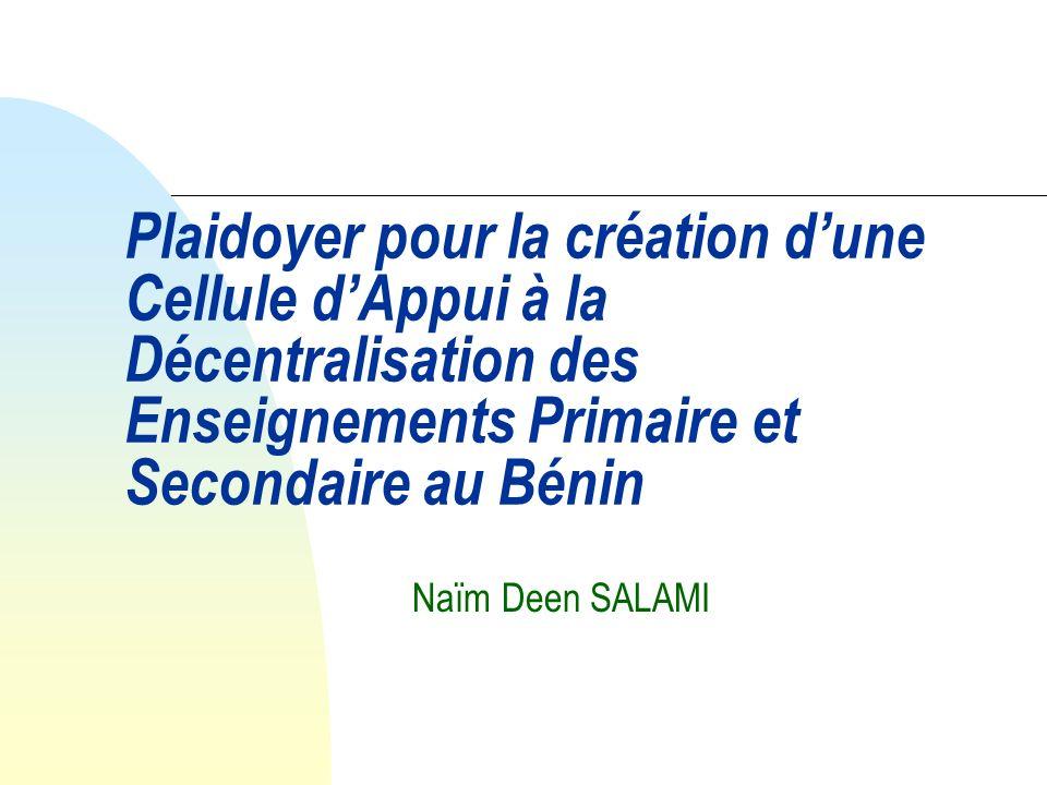 22/03/2017 Plaidoyer pour la création d'une Cellule d'Appui à la Décentralisation des Enseignements Primaire et Secondaire au Bénin.