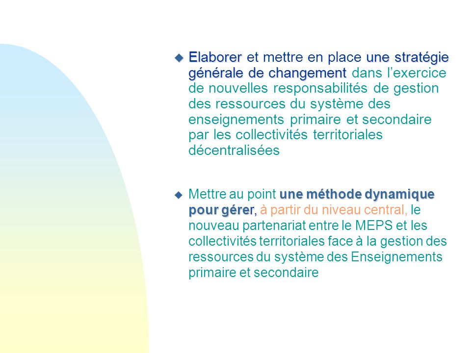 Elaborer et mettre en place une stratégie générale de changement dans l'exercice de nouvelles responsabilités de gestion des ressources du système des enseignements primaire et secondaire par les collectivités territoriales décentralisées