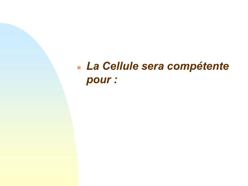 La Cellule sera compétente pour :