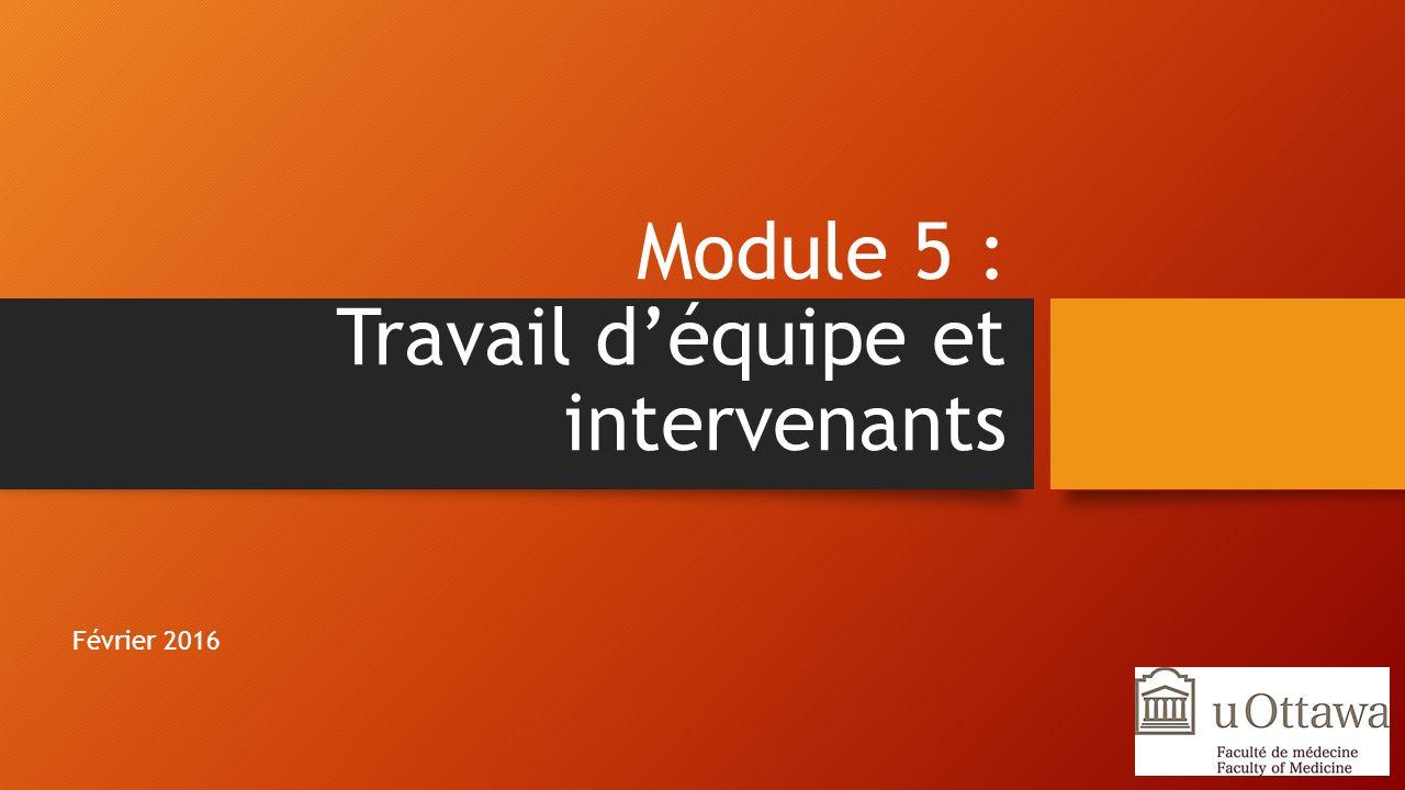 Module 5 : Travail d'équipe et intervenants