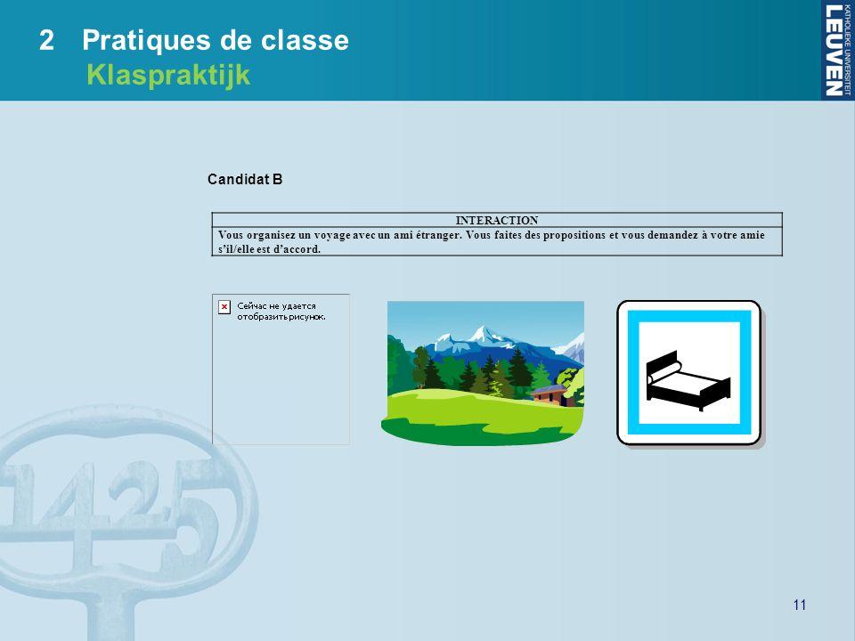 2 Pratiques de classe Klaspraktijk Candidat B INTERACTION