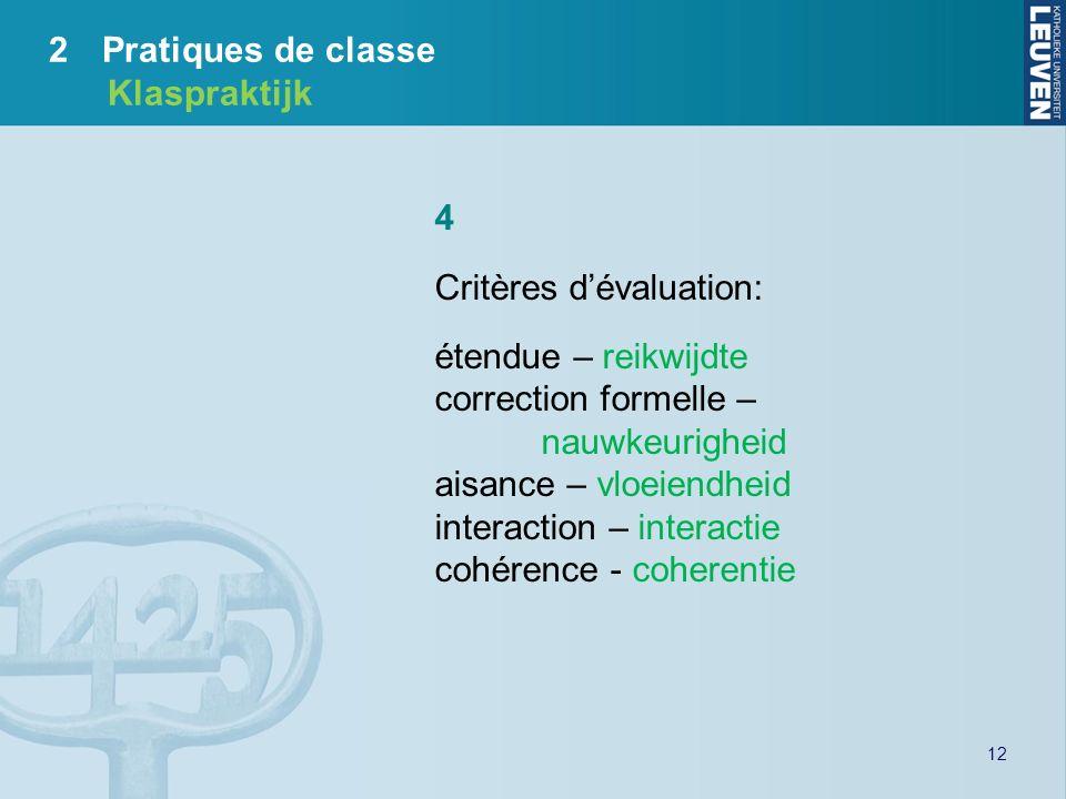Critères d'évaluation: étendue – reikwijdte