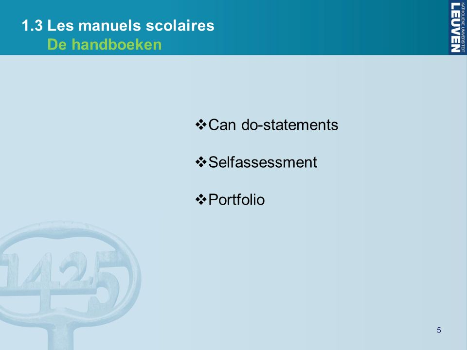 1.3 Les manuels scolaires De handboeken Can do-statements