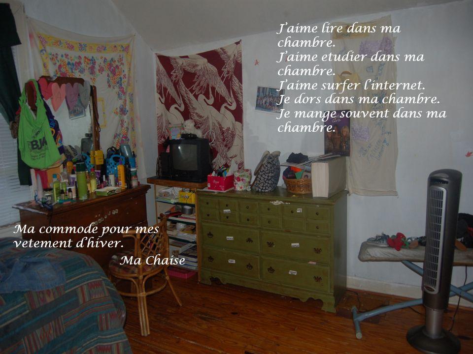 J'aime lire dans ma chambre. J'aime etudier dans ma chambre.