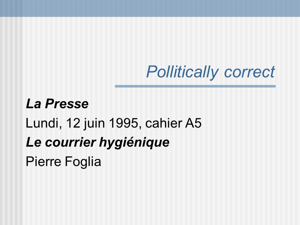 Pollitically correct La Presse Lundi, 12 juin 1995, cahier A5