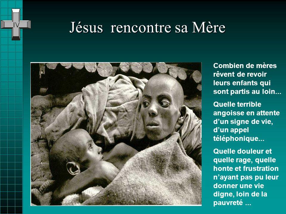 Jésus rencontre sa Mère