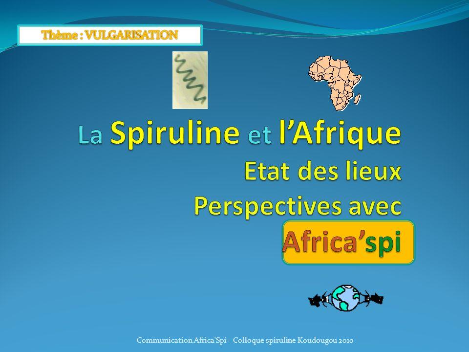 La Spiruline et l'Afrique Etat des lieux Perspectives avec Africa'spi