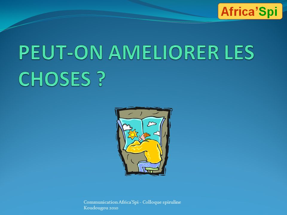 PEUT-ON AMELIORER LES CHOSES