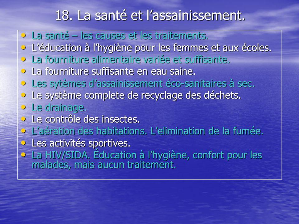 18. La santé et l'assainissement.