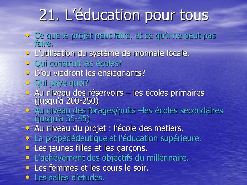 21. L'éducation pour tousCe que le projet peut faire, et ce qu'il ne peut pas faire. L'utilisation du système de monnaie locale.