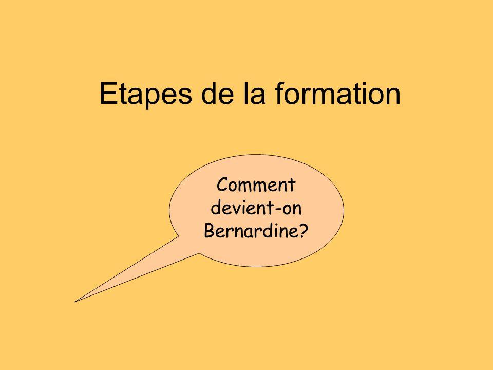 Comment devient-on Bernardine