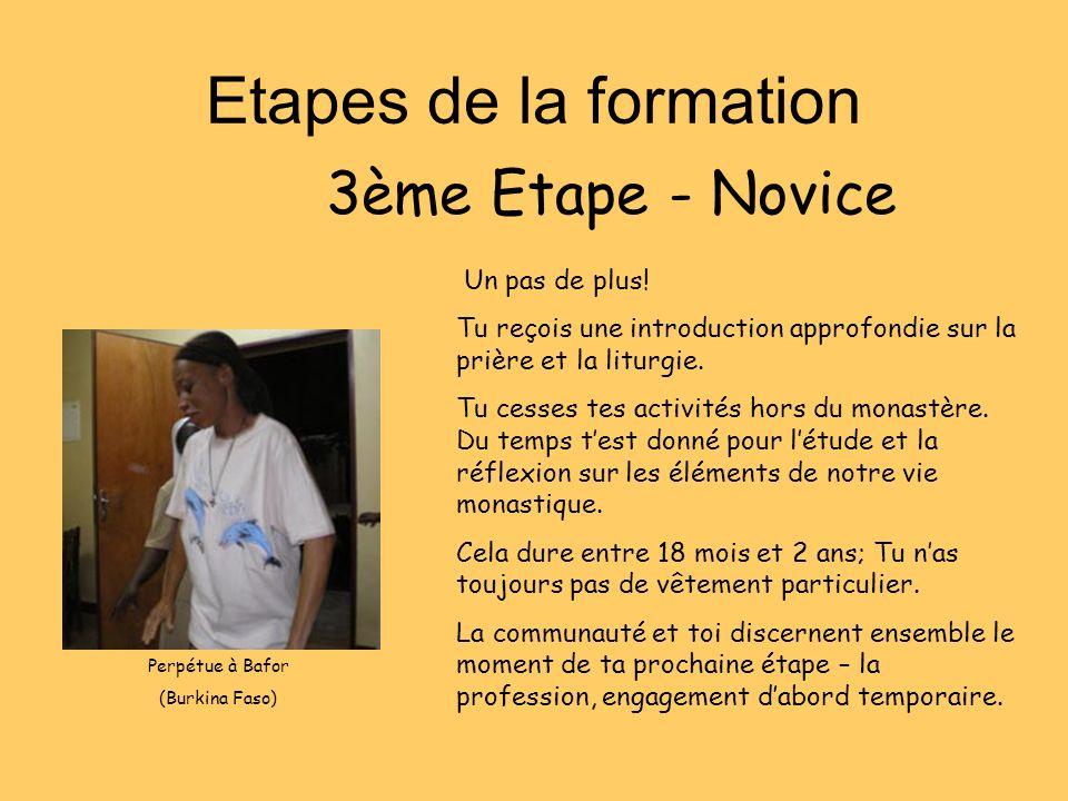 Etapes de la formation 3ème Etape - Novice Un pas de plus!