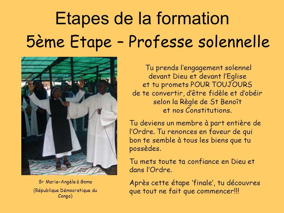 Etapes de la formation 5ème Etape – Professe solennelle