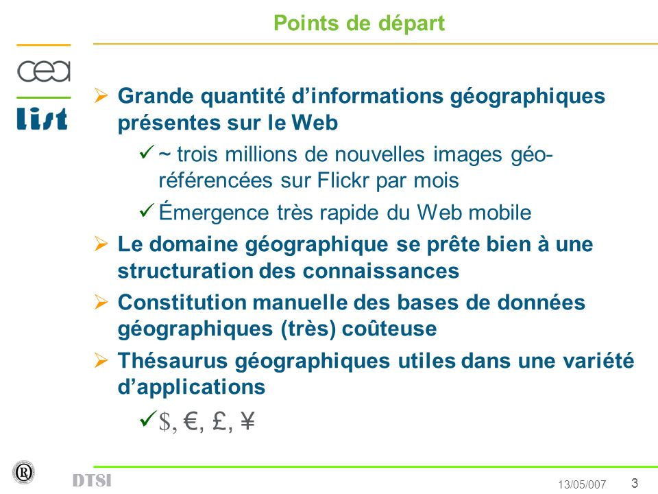 Points de départ Grande quantité d'informations géographiques présentes sur le Web.