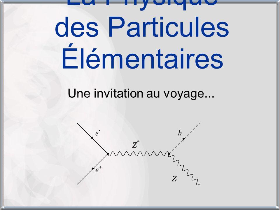 La Physique des Particules Élémentaires
