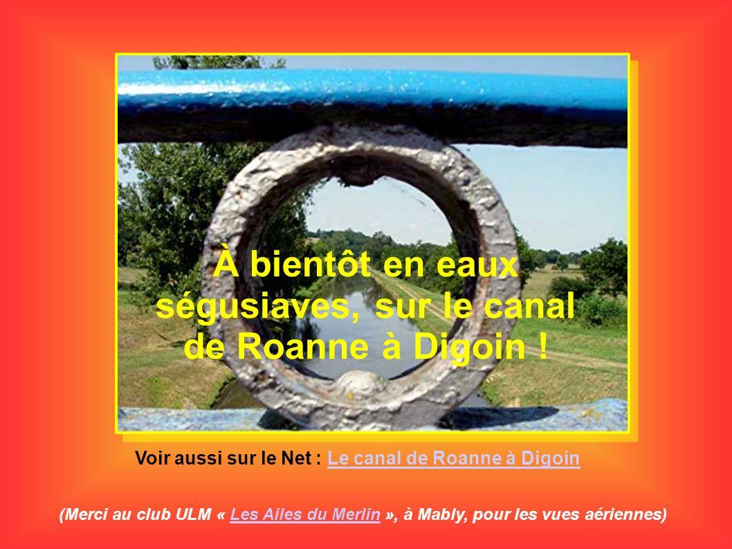 À bientôt en eaux ségusiaves, sur le canal de Roanne à Digoin !