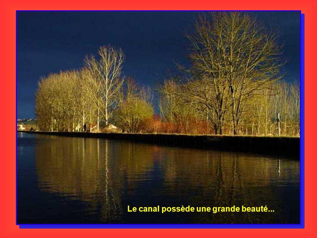 Le canal possède une grande beauté...