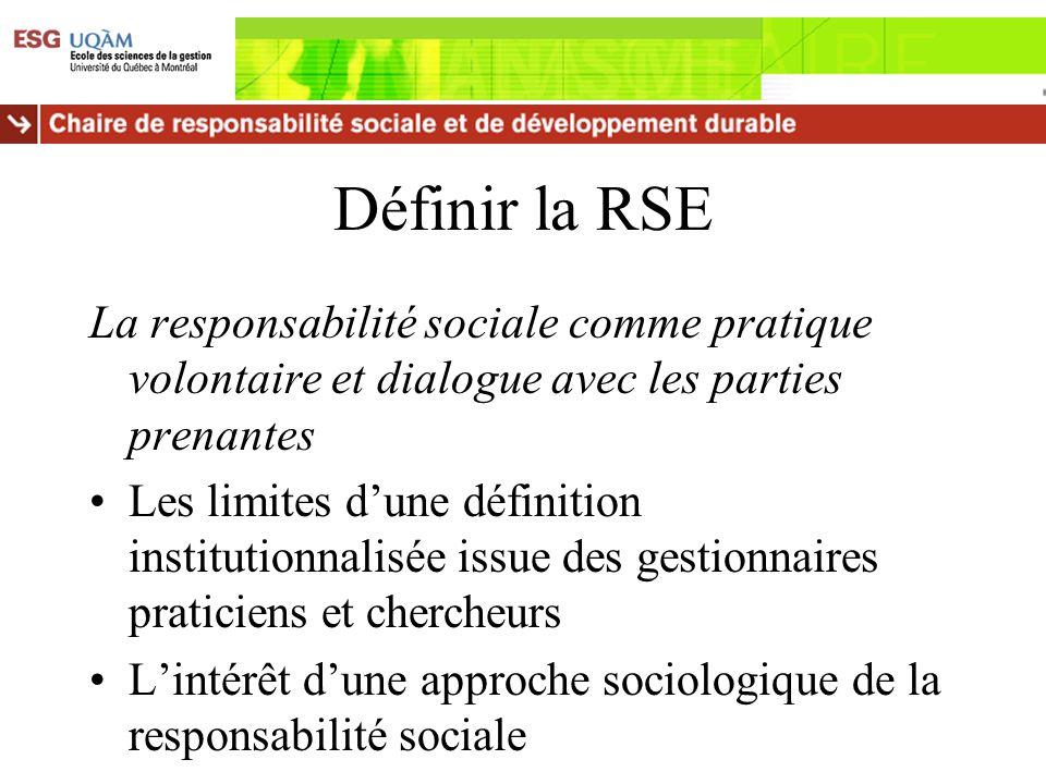 Définir la RSE La responsabilité sociale comme pratique volontaire et dialogue avec les parties prenantes.
