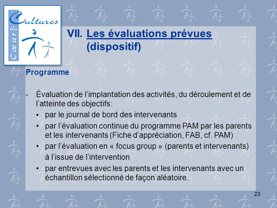 VII. Les évaluations prévues (dispositif)