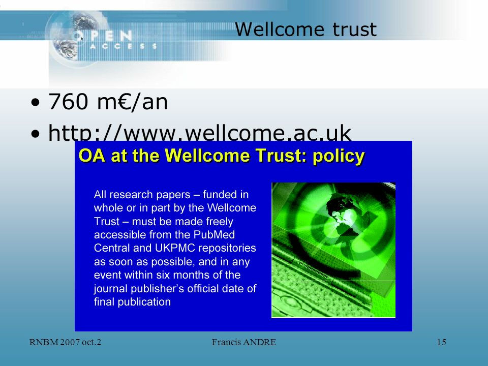760 m€/an http://www.wellcome.ac.uk Wellcome trust RNBM 2007 oct.2