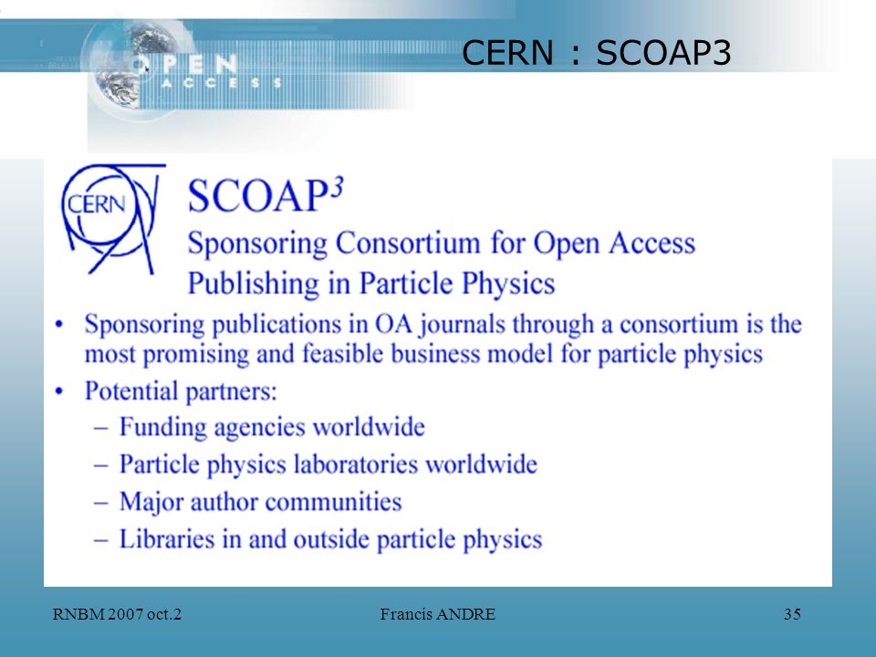 CERN : SCOAP3 RNBM 2007 oct.2 Francis ANDRE