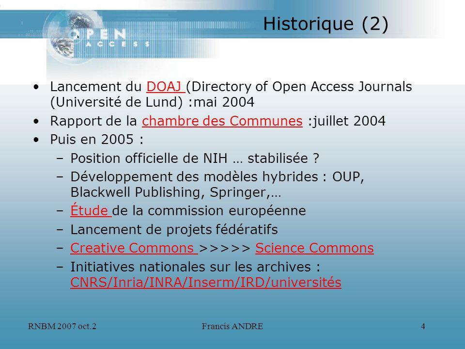 Historique (2)Lancement du DOAJ (Directory of Open Access Journals (Université de Lund) :mai 2004. Rapport de la chambre des Communes :juillet 2004.