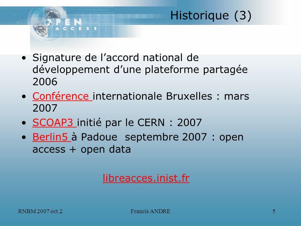Historique (3) Signature de l'accord national de développement d'une plateforme partagée 2006. Conférence internationale Bruxelles : mars 2007.