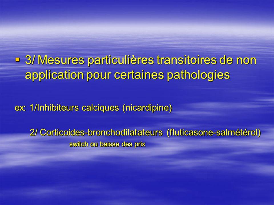 3/ Mesures particulières transitoires de non application pour certaines pathologies