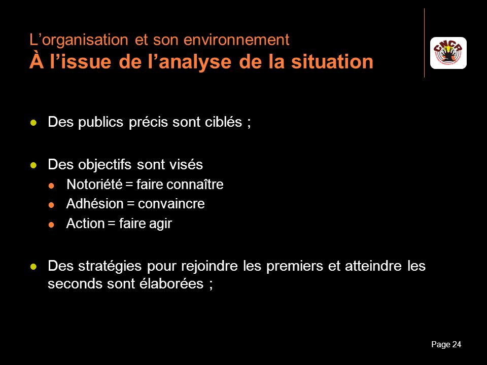 L'organisation et son environnement À l'issue de l'analyse de la situation